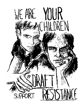 We Are Your Children. Support Draft Resistance.