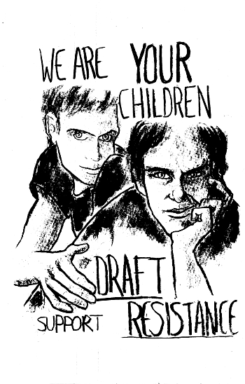 We are your childen. Support draft resistance.